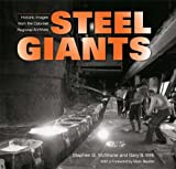 img - for Steel Giants: Historic Images from the Calumet Regional Archives by McShane Stephen G. Wilk Gary (2009-06-08) Hardcover book / textbook / text book