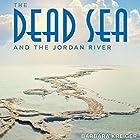 The Dead Sea and the Jordan River Hörbuch von Barbara Kreiger Gesprochen von: Becky White