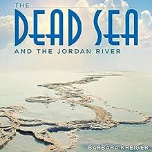 The Dead Sea and the Jordan River | Livre audio Auteur(s) : Barbara Kreiger Narrateur(s) : Becky White