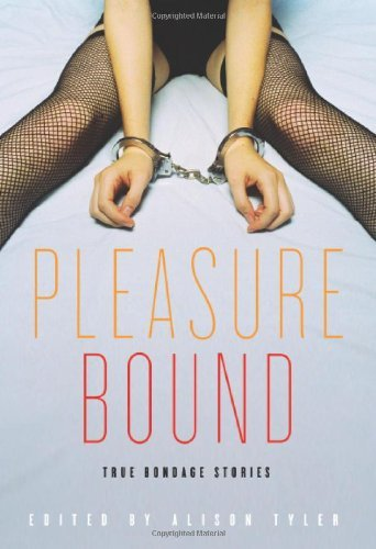 Pleasure Bound: True Bondage Stories by