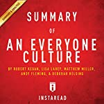 Summary of An Everyone Culture: by Robert Kegan and Lisa Lahey   Includes Analysis    Instaread