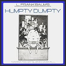 Humpty Dumpty (       UNABRIDGED) by L. Frank Baum Narrated by Glenn Hascall