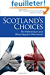 Scotland's Choices: The Referendum an...