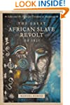 The Great African Slave Revolt of 182...
