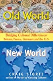 img - for Old World/New World: Bridging Cultural Differences: Britain, France, Germany and the U.S. book / textbook / text book