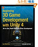 Beginning 3D Game Development With Unity 4:: All-in-One, Multi-Platform Game Development (Beginning Apress)