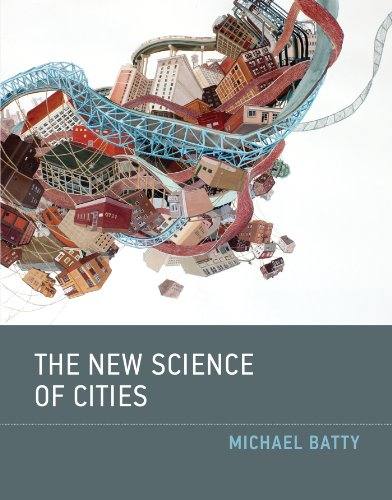 Michael Batty - The New Science of Cities