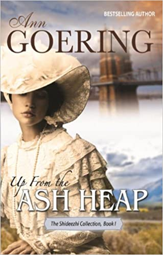 Up From the Ash Heap (The Shideezhi Collection Book 1)
