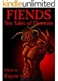 Fiends: Ten Tales of Demons: Dark Fantasy Stories (Ten Tales Fantasy Stories Book 11)