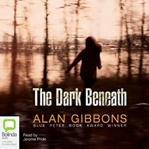 The Dark Beneath | [Alan Gibbons]