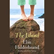 The Island: A Novel | [Elin Hilderbrand]