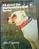 All About the Staffordshire Bull Terrier (All About Series)