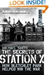 The Secrets of Station X: How the Ble...