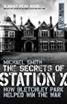 The Secrets of Station X: The Fight t...