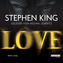 Love Hörbuch von Stephen King Gesprochen von: Regina Lemnitz