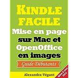 Kindle facile: mise en page sur Mac et OpenOffice en images - Guide d�butantspar Alexandra V�gant