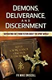 img - for Demons, Deliverance, Discernment : Separating Fact from Fiction about the Spirit World book / textbook / text book