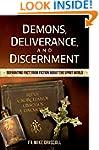 Demons, Deliverance, Discernment : Se...