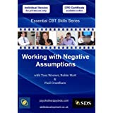 Working with Negative Assumptions (Essential Cognitive Behavioural Therapy (CBT) Skills Series DVD)by Robin Hart