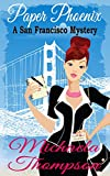 Paper Phoenix: A Mystery of San Francisco in the 70s (A Classic Cozy--with Romance!)
