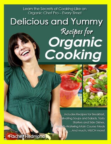 Delicious and Yummy Recipes For Organic Cooking