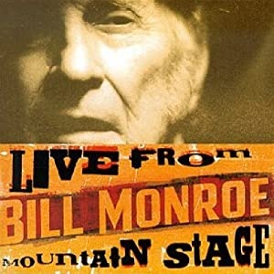 Bill Monroe: Live From Mountain Stage
