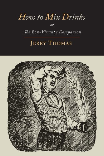 How to Mix Drinks: Or, the Bon-Vivant's Companion-1862 Illustrated Edition