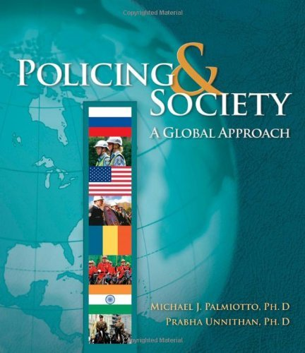 , by Michael J. Palmiotto - Policing and Society: A Global Approach: 1st (first) Edition, by N. Prabha Unnithan Michael J. Palmiotto
