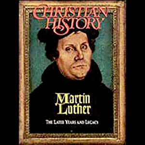 Christian History Issue #34: Martin Luther, The Early Years | [Hovel Audio]
