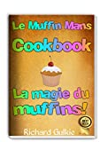 Le Muffin Mans Cookbook (French Edition)