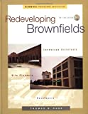 img - for Redeveloping Brownfields: Landscape Architects, Site Planners, Developers book / textbook / text book