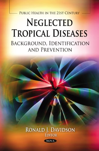 Neglected Tropical Diseases: Background, Identification and Prevention (Public Health in the 21st Century)