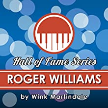 Roger Williams Radio/TV Program Auteur(s) : Wink Martindale Narrateur(s) : Wink Martindale