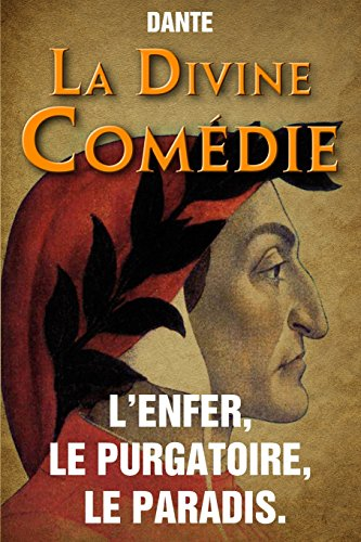 La Divine Comedie - L'Enfer, le Purgatoire, le Paradis.