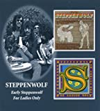 Early Steppenwolf/For Ladies Only thumbnail