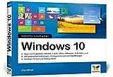 Windows 10: Schritt für Schritt erklärt. Alles auf einen Blick - so nutzen Sie Windows 10 optimal....