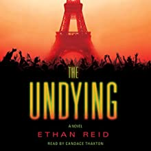 The Undying: An Apocalyptic Thriller (       UNABRIDGED) by Ethan Reid Narrated by Candace Thaxton