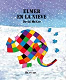 David McKee Elmer en la nieve / Elmer in the Snow