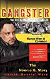 img - for Gangster with a Heart of Gold: The Noonie G. Story book / textbook / text book