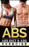 Abs: Abs Diet & Abs Exercise (Abs, Abs Diet, Abs Exercise)