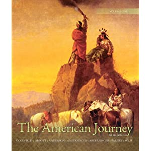 The American Journey: Update Edition, Volume 1 (5th Edition) David H. Goldfield, Carl E. Abbott, Virginia DeJohn Anderson and Jo Ann E. Argersinger