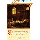 The Uses of Enchantment: Meaning & Importance of Fairy Tales by Bruno Bettelheim