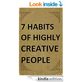 7 Habits of Highly Creative People: A book with full of tools able to change the way you are doing things and the results you have been getting so far (Best Business Books 19)