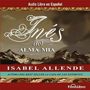 Ines del Alma Mia [Ines of My Soul] Hörbuch