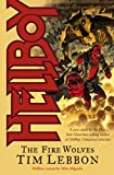 Hellboy: The Fire Wolves: Fire Wolves (Novel)