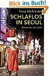 Schlaflos in Seoul: Korea f�r ein Jahr