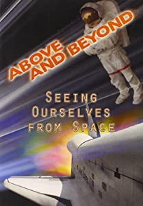 Above & Beyond: Seeing Ourselves From Space