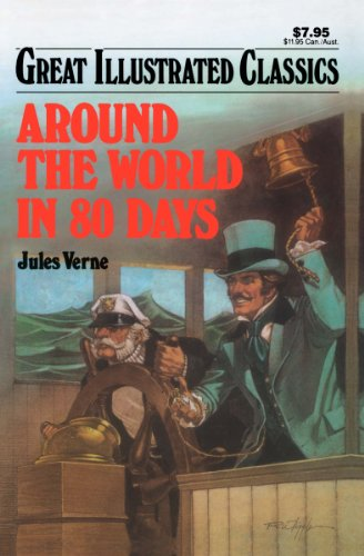 Around The World In 80 Days Great Illustrated Classics
