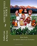 Mini Knit Dolls Book 2: Mini Knitted Dolls In Native American Costumes