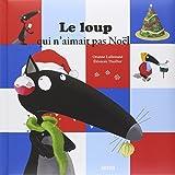 Le loup qui n'aimait pas Noël (Coll. Mes Grands Albums)